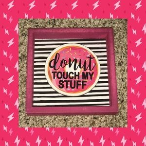 "Other - NEW CUTE ""Donut Touch My Stuff"" Wooden Home Decor!"